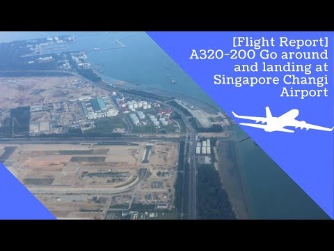 [Flight Report] Airbus A320-200 aircraft go around and approach into Singapore Changi Airport