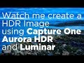 Watch me create a HDR Image using Capture One, Aurora HDR and Luminar