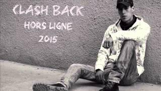 CLASH BACK [HORS LIGNE 2015]