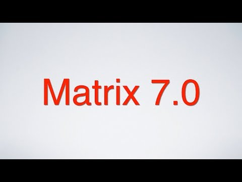 Matrix 7 0 Coming Soon