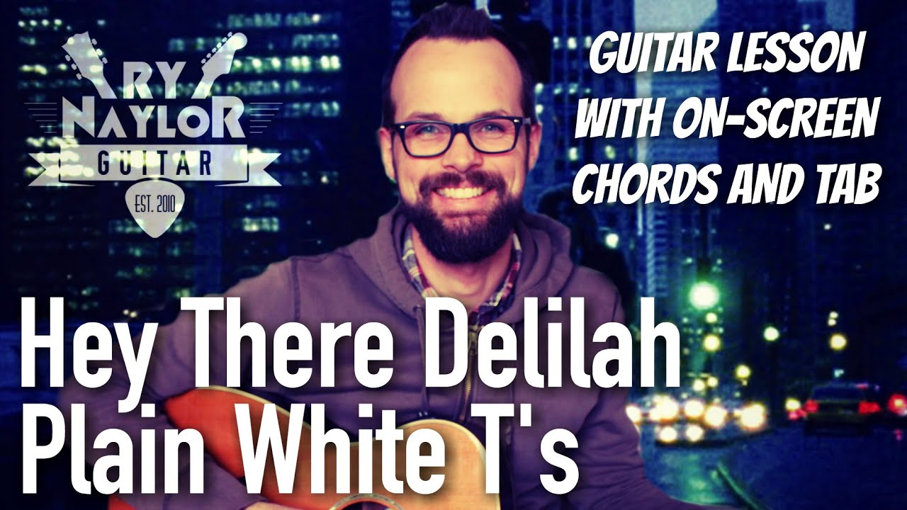 Hey There Delilah Guitar Lesson Plain White Ts Acoustic