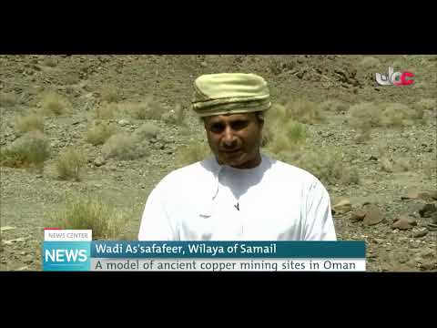Wadi As'safafeer, Wilaya of Samail: A model of copper mining sites in Oman