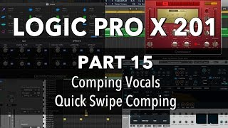 LOGIC PRO X 201 - #15 Comping Vocals, Quick Swipe Comping