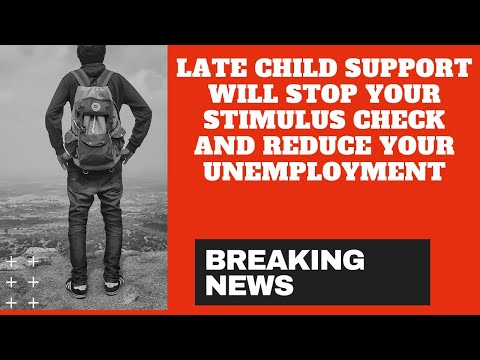 Late Child Support Will Stop Your Stimulus Check and Reduce Your Unemployment