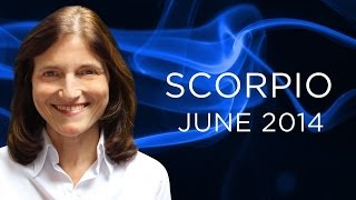 SCORPIO JUNE 2014 - Astrology Forecast - Barbara Goldsmith