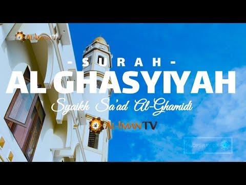 Reciters Quranic Juz 30 Surah 088 Al Ghasyiyah Syaikh Saad Al Ghamidi