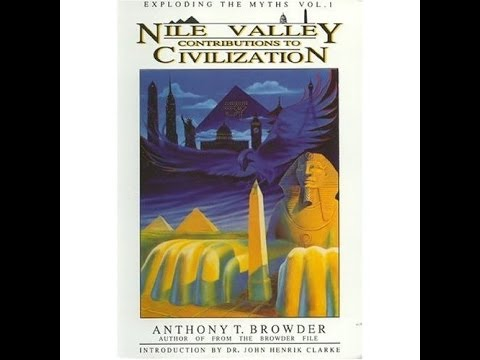 Nile Valley Contributions to Civilization | Anthony T. Browder