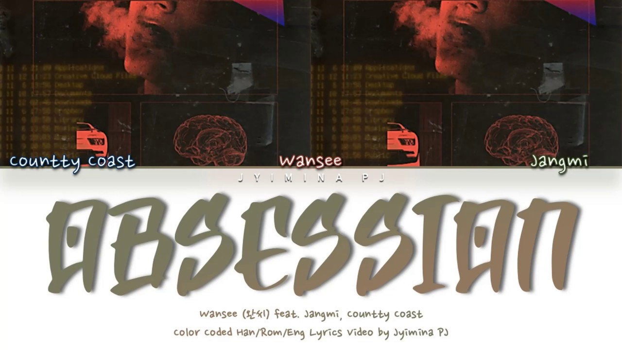 Wansee (완씨) - Obsession (집착) (feat. Jangmi, Countty Coast)' Lyrics (Color Coded_Han_Rom_Eng)