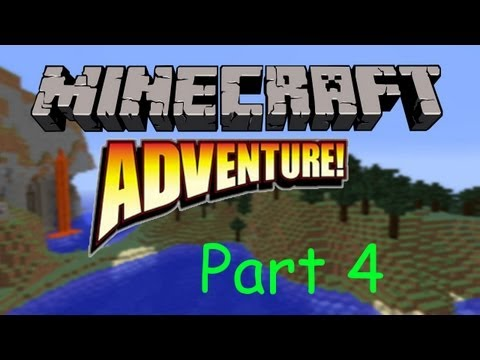 Minecraft - A New Adventure - Part 4