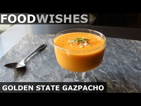 Golden State Gazpacho - Food Wishes
