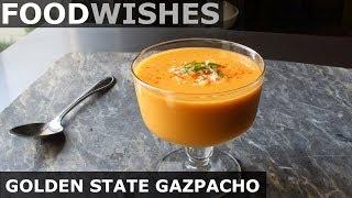 Golden State Gazpacho - Food Wishes