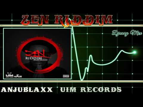 Zen Riddim Mix [FEB 2016] (ANJU BLAXX UIM RECORDS) Mix By Djeasy