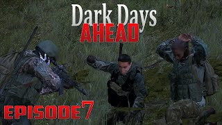 DayZ Standalone: Dark Days Ahead- Ep.7