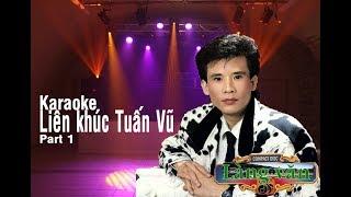 Karaoke - Liên khúc Tuấn Vũ 3 part 1