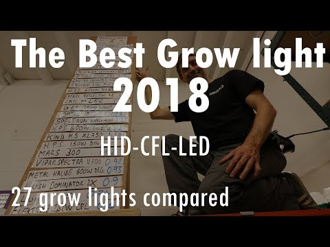 The best grow light 2018 - HID CFL & LED compared