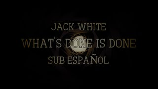 What's Done is Done Sub Español - Jack White