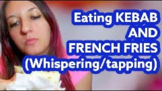 ASMR Eating Kebab and french fries , whispering , tapping