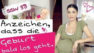38. SSW   Daran erkennst du, dass die Geburt bald losgeht und das Baby kommt