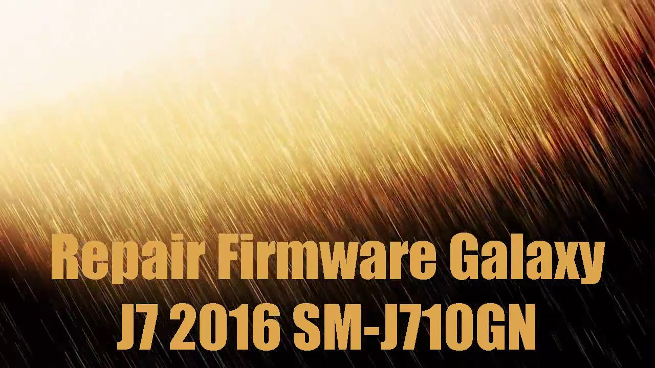 Repair Firmware Galaxy J7 2016 SM-J710GN