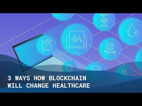 3 Ways How Blockchain Will Change Healthcare – The Medical Futurist