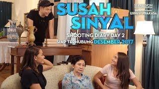 SUSAH SINYAL Shooting Diary Day 2