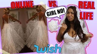 TRYING WEDDING DRESSES FROM WISH.COM -- ARE THEY SERIOUS!?
