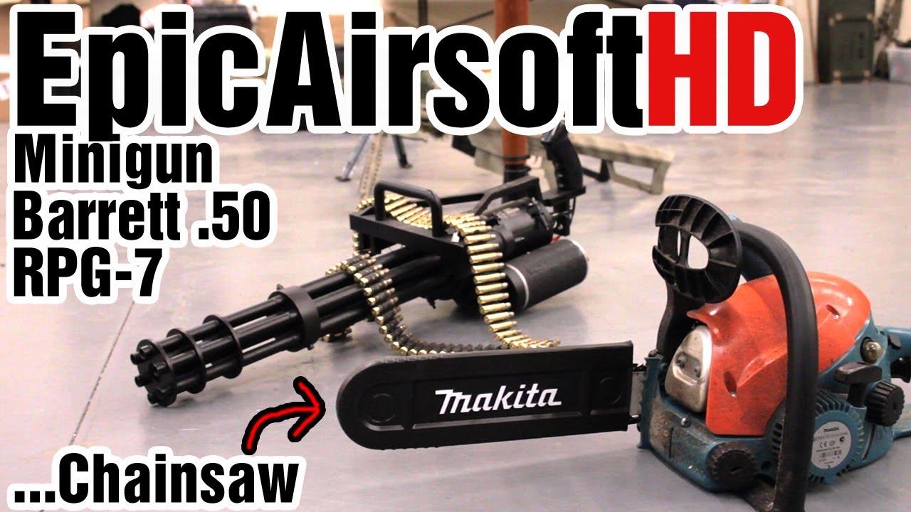 airsoft minigun barrett 50 cal rpg7 chain saw land