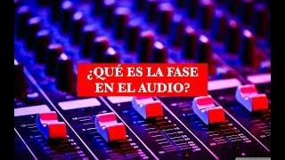 ¿Qué es la Fase en el Audio?