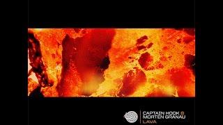 Captain Hook & Morten Granau - Lava