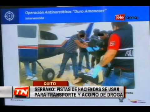Serrano: Pistas de haciendas se usan para transporte y acopio de droga