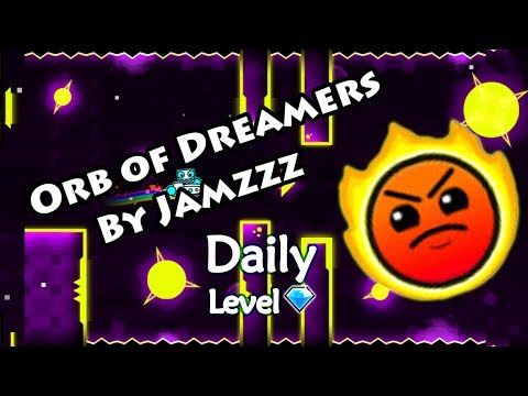 Geometry Dash - Orb of Dreamers (By Jamzzz) ~ Daily Level #278 [All Coins]