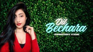 Dil Bechara | Dhanashree Verma | Sushant Singh Rajput | A R Rahman
