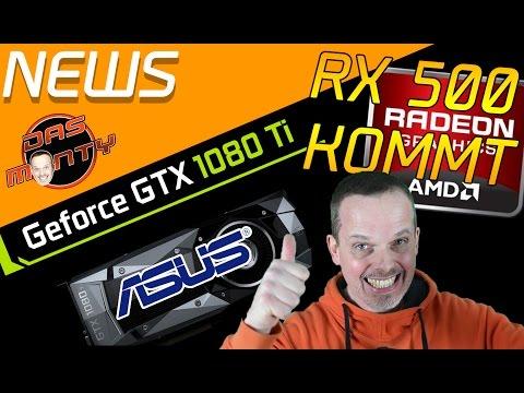 AMD RADEON RX500-SERIE KOMMT | GeForce GTX 1080ti erste Customs von Asus | Das Monty - Deutsch