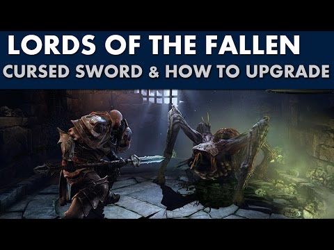 Lords Of The Fallen - Legendary Weapon - Cursed Sword + How To Upgrade It