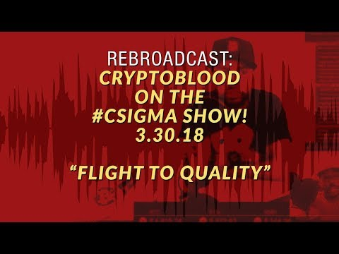 Crypto Blood x #CSigma Show 3.30.18 - We Talk Current Bearish Markets, Veri, Strategy for '18
