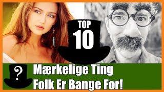 TOP 10 Mærkelige Ting Folk Er Bange For