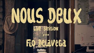 Flo Delavega - Nous deux (Session Live)