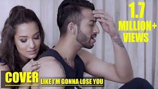 Like I'm Gonna Lose You(Cover)  - Priyanka Karki - Ayushman Joshi - Meghan Trainor