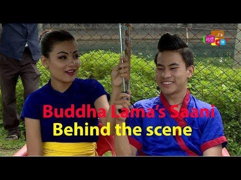 SAANI|| BUDDHA LAMA|| NEPAL IDOL|| OFFICIAL MUSIC VIDEO|| BEHIND THE SCENE