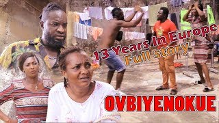 OVBIYENOKUE [13 Years In Europe]  1 - LATEST BENIN MOVIE 2019