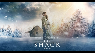 The Shack Movie New OFFICIAL .. TRAILER 2017 HOLLWOOD MOVIES