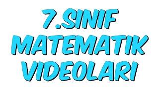 7.SINIF MATEMATİK VİDEOLARI