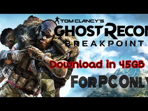 How To Download Ghost Recon Breakpoint For PC