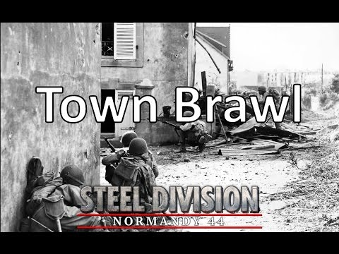 Steel Division: Normandy 44 - Town Brawl