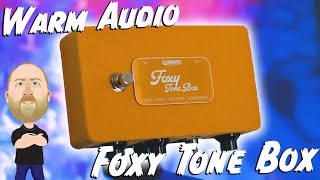 FAR OUT! Warm Audio Foxy Tone Box Fuzz!