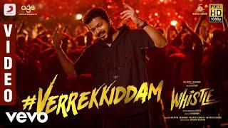 Whistle - Verrekkiddam Video | Vijay | A.R Rahman | Atlee