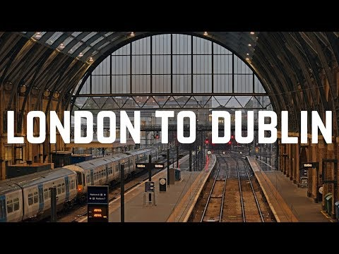 London to Dublin by Train and Ferry