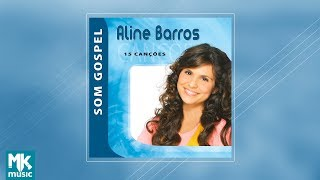 Aline Barros - Coletânea Som Gospel (CD COMPLETO)