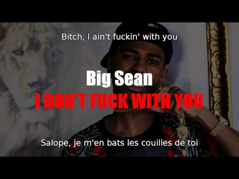 Big Sean - I Don't Fuck With You [ Traduction...