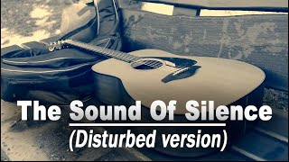 The Sound Of Silence Disturbed Version Acoustic Guitar Cover